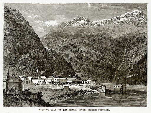 View of Yale, on the Fraser River, British Columbia. Illustration from The Countries of the World by Robert Brown (Cassell, c 1890).