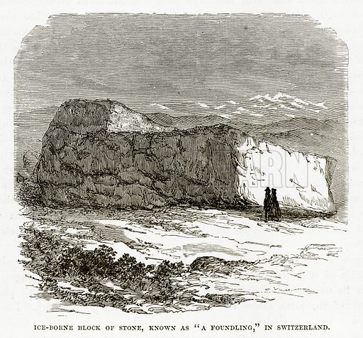 "Ice-Borne Block of Stone, known as ""A Foundling,"" in Switzerland. Illustration from The Countries of the World by Robert Brown (Cassell, c 1890)."