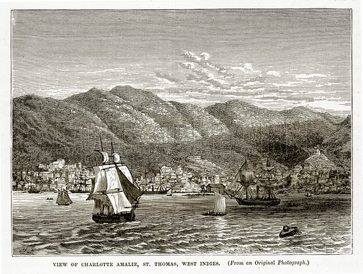 View of Charlotte Amalie, St. Thomas, West Indies. Illustration from The Countries of the World by Robert Brown (Cassell, c 1890).