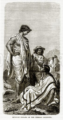 Mexican Indians of the Tierras Calientes. Illustration from The Countries of the World by Robert Brown (Cassell, c 1890).