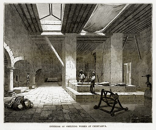 Interior of Smelting works at Chihuahua. Illustration from The Countries of the World by Robert Brown (Cassell, c 1890).