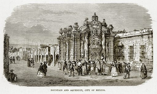 Fountain and Aqueduct, City of Mexico. Illustration from The Countries of the World by Robert Brown (Cassell, c 1890).