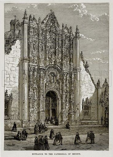 Entrance to the Cathedral of Mexico. Illustration from The Countries of the World by Robert Brown (Cassell, c 1890).