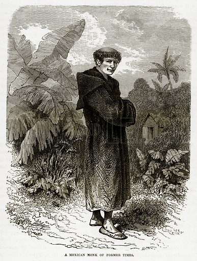 A Mexican Monk of Fromer Times. Illustration from The Countries of the World by Robert Brown (Cassell, c 1890).