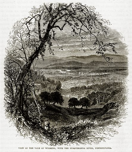 View of the Vale of Wyoming, with the Susquehanna River, Pennsylvania. Illustration from The Countries of the World by Robert Brown (Cassell, c 1890).