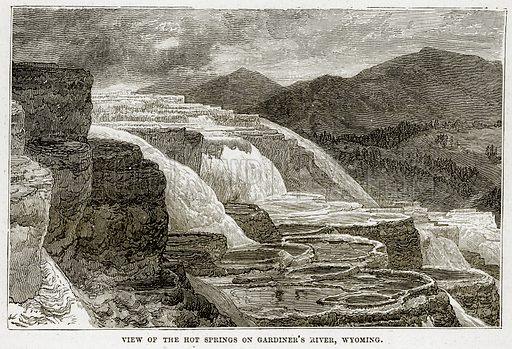 View of the Hot Springs on Gardiner's River, Wyoming. Illustration from The Countries of the World by Robert Brown (Cassell, c 1890).