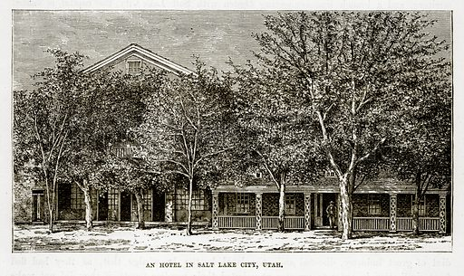An Hotel in Salt Lake City, Utah. Illustration from The Countries of the World by Robert Brown (Cassell, c 1890).