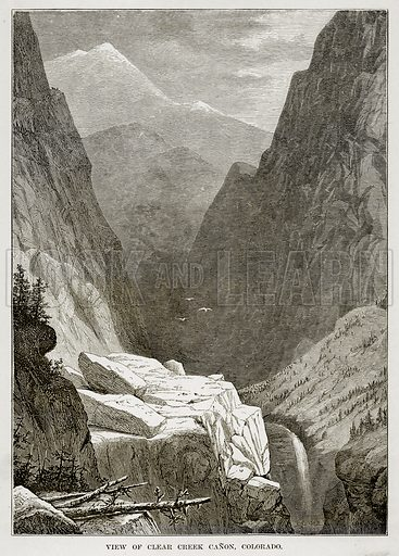 View of Clear Creek Canon, Colorado. Illustration from The Countries of the World by Robert Brown (Cassell, c 1890).