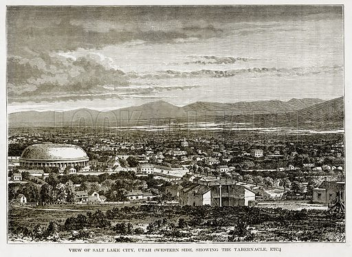 View of Salt Lake City, Utah (Western Side, showing the Tabernacle, Etc.) Illustration from The Countries of the World by Robert Brown (Cassell, c 1890).
