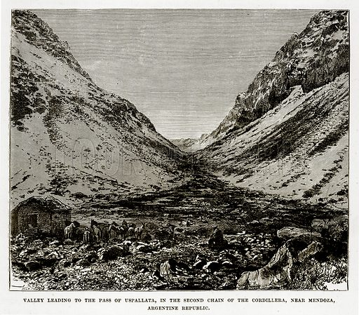 Valley leading to the Pass of Uspallata, in the Second Chain of the Cordillera, near Mendoza, Argentine Republic. Illustration from The Countries of the World by Robert Brown (Cassell, c 1890).