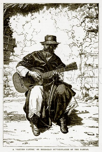 "A ""Gaucho Cantor,"" or Herdsman Guitar-Player of the Pampas. Illustration from The Countries of the World by Robert Brown (Cassell, c 1890)."
