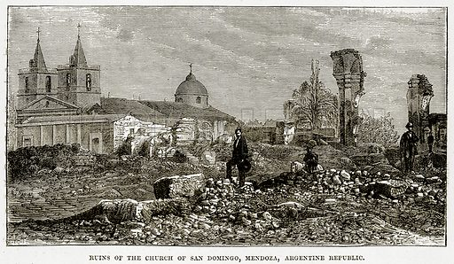 Ruins of the Church of San Domingo, Mendoza, Argentine Republic. Illustration from The Countries of the World by Robert Brown (Cassell, c 1890).