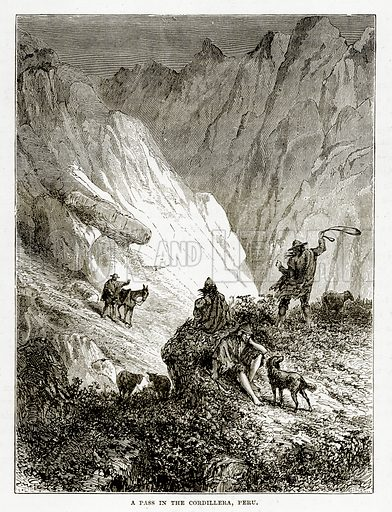 A Pass in the Cordillera, Peru. Illustration from The Countries of the World by Robert Brown (Cassell, c 1890).