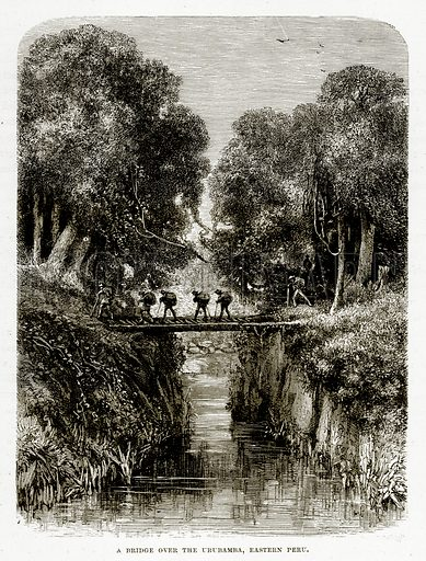 A Bridge over the Urubamba, Eastern Peru. Illustration from The Countries of the World by Robert Brown (Cassell, c 1890).