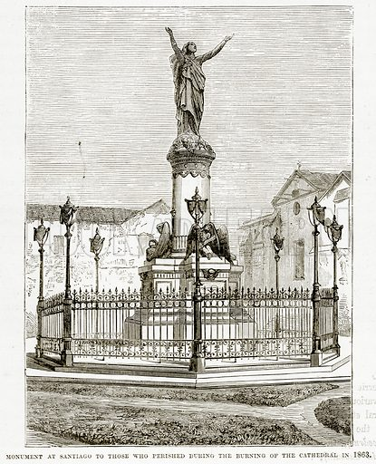 Monument at Santiago to those who perished during the Burning of the Cathedral in 1863. Illustration from The Countries of the World by Robert Brown (Cassell, c 1890).
