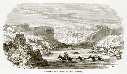 Crossing the River Escoma, Bolivia. Illustration from The Countries of the World by Robert Brown (Cassell, c 1890).