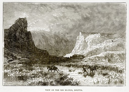 View on the Rio Blanco, Bolivia. Illustration from The Countries of the World by Robert Brown (Cassell, c 1890).