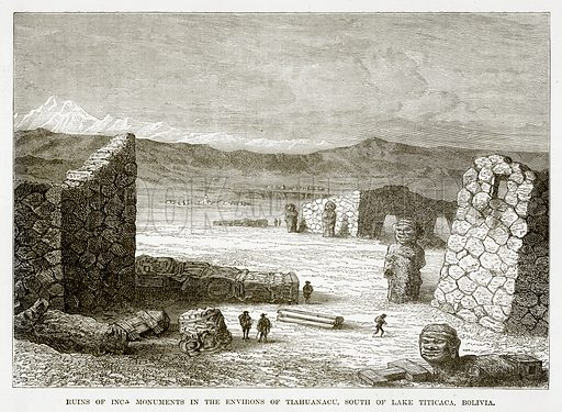 Ruins of Inca Monuments in the Environs of Tiahuanacu, South of Lake Titicaca, Bolivia. Illustration from The Countries of the World by Robert Brown (Cassell, c 1890).