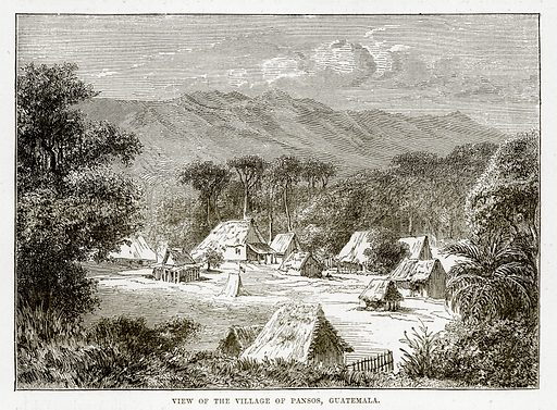 View of the Village of Pansos, Guatemala. Illustration from The Countries of the World by Robert Brown (Cassell, c 1890).