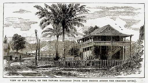 View of San Pablo, on the Panama Railroad (with Iron Bridge Across the Chagres River). Illustration from The Countries of the World by Robert Brown (Cassell, c 1890).