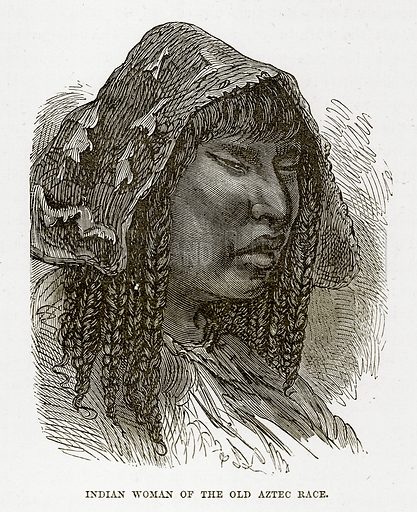 Indian Woman of the Old Aztec Race. Illustration from The Countries of the World by Robert Brown (Cassell, c 1890).
