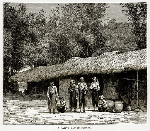 A Native Hut in Formosa. Illustration from The Countries of the World by Robert Brown (Cassell, c 1890).