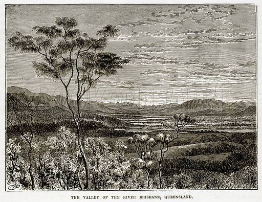 The Valley of the River Brisbane, Queensland. Illustration from The Countries of the World by Robert Brown (Cassell, c 1890).