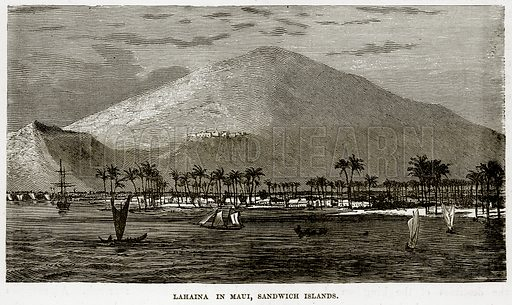 Lahaina in Maui, Sandwich Islands. Illustration from The Countries of the World by Robert Brown (Cassell, c 1890).