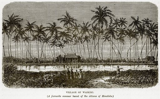 Village of Waikiki. (A Favourite Summer Haunt of the Citizens of Honolulu.) Illustration from The Countries of the World by Robert Brown (Cassell, c 1890).