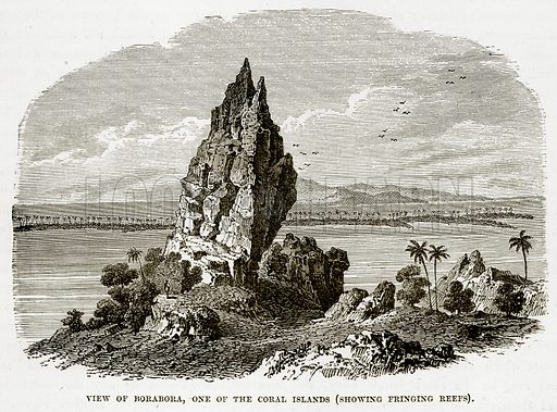 View of Borabora, one of the Coral Islands (Showing Fringing Reefs). Illustration from The Countries of the World by Robert Brown (Cassell, c 1890).