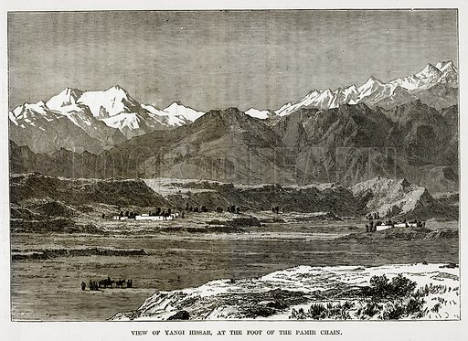 View of Yangi Hissar, at the foot of the Pamir Chain. Illustration from The Countries of the World by Robert Brown (Cassell, c 1890).