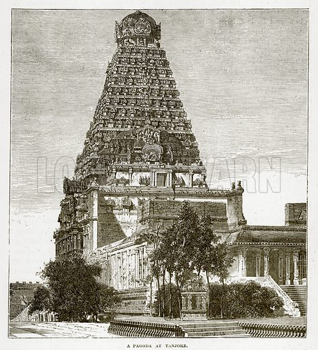 A Pagoda at Tanjore. Illustration from The Countries of the World by Robert Brown (Cassell, c 1890).