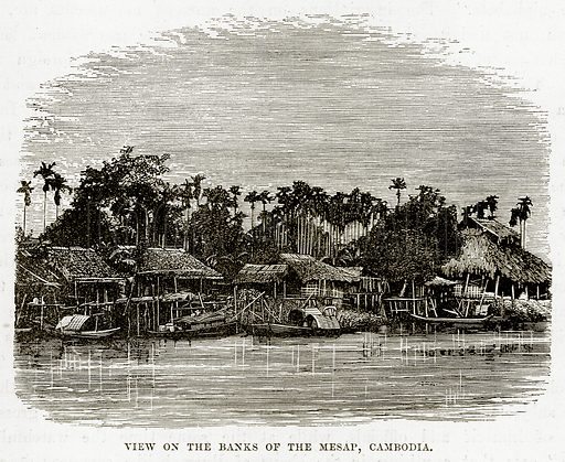 View on the Banks of the Mesap, Cambodia. Illustration from The Countries of the World by Robert Brown (Cassell, c 1890).