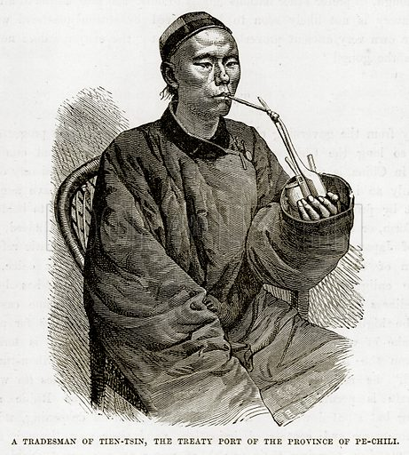 A Tradesman of Tien-Tsin, the Treaty Port of the Province of Pe-Chili. Illustration from The Countries of the World by Robert Brown (Cassell, c 1890).