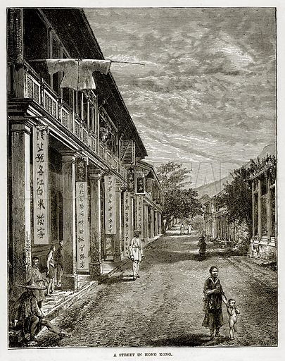 A Street in Hong Kong. Illustration from The Countries of the World by Robert Brown (Cassell, c 1890).