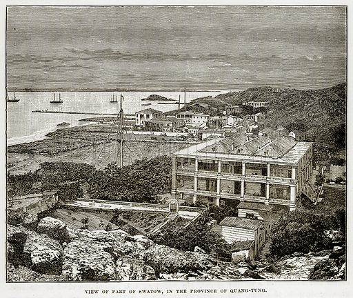 View of part of Swatow, in the Province of Quang-Tung. Illustration from The Countries of the World by Robert Brown (Cassell, c 1890).