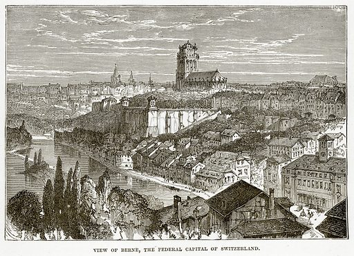 View of Berne, the Federal Capital of Switzerland. Illustration from The Countries of the World by Robert Brown (Cassell, c 1890).