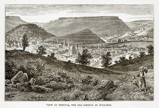 View of Tirnova, the Old Capital of Bulgaria. Illustration from The Countries of the World by Robert Brown (Cassell, c 1890).