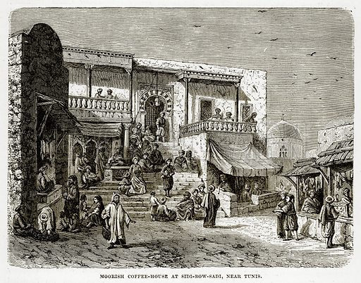 Moorish Coffee-House at Sidi-Bow-Sadi, near Tunis. Illustration from The Countries of the World by Robert Brown (Cassell, c 1890).