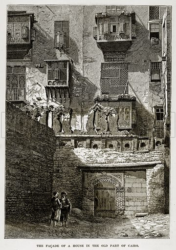 The Facade of a House in the Old Part of Cairo. Illustration from The Countries of the World by Robert Brown (Cassell, c 1890).