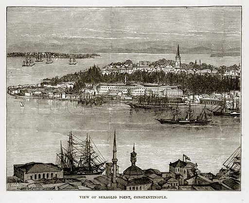 View of Seraglio Point, Constantinople. Illustration from The Countries of the World by Robert Brown (Cassell, c 1890).