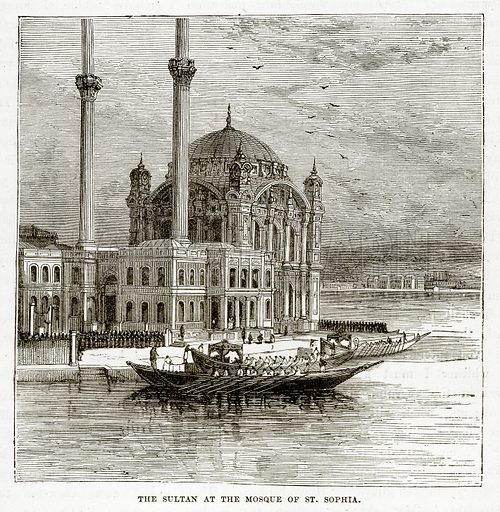The Sultan at the Mosque of St. Sophia. Illustration from The Countries of the World by Robert Brown (Cassell, c 1890).