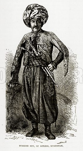 Turkish, Bey, of Bitless, Kurdistan. Illustration from The Countries of the World by Robert Brown (Cassell, c 1890).