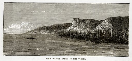View on the Banks of the Tigris. Illustration from The Countries of the World by Robert Brown (Cassell, c 1890).