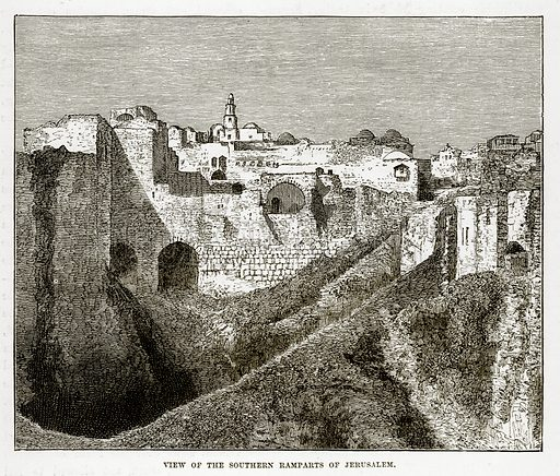 View of the Southern Ramparts of Jerusalem. Illustration from The Countries of the World by Robert Brown (Cassell, c 1890).