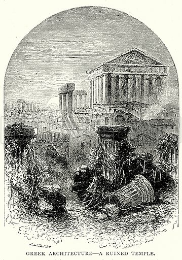 Greek Architecture – A Ruinded Temple. Illustration from The Illustrated History of the World (Ward Lock, c 1880).