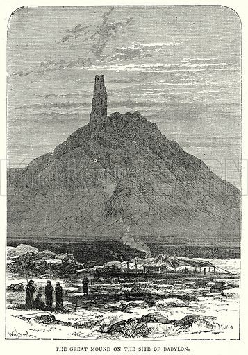 The Great Mound on the Site of Babylon. Illustration from The Illustrated History of the World (Ward Lock, c 1880).