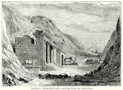 Ancient Architecture. – Antiquities at Memphis. Illustration from The Illustrated History of the World (Ward Lock, c 1880).