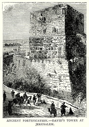 Ancient Fortification. – David's Tower at Jerusalem. Illustration from The Illustrated History of the World (Ward Lock, c 1880).