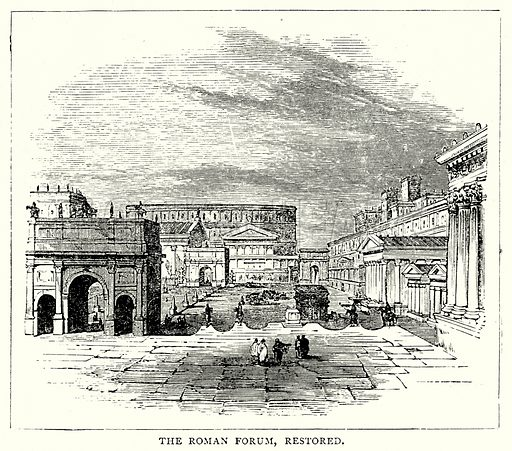 The Roman Forum, restored. Illustration from The Illustrated History of the World (Ward Lock, c 1880).